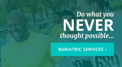 Bariatrics Do What You Never Thought Possible