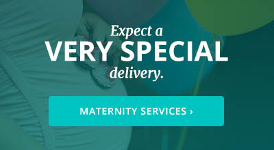Women's Health - Maternity - Expect a Special Delivery